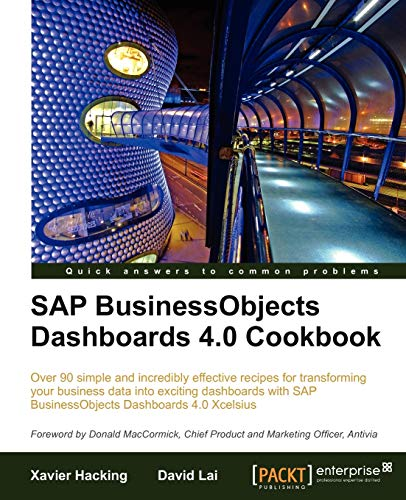 9781849681780: SAP BusinessObjects Dashboards 4.0 Cookbook
