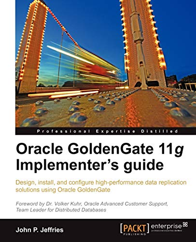 9781849682008: Oracle GoldenGate 11g Implementer's guide