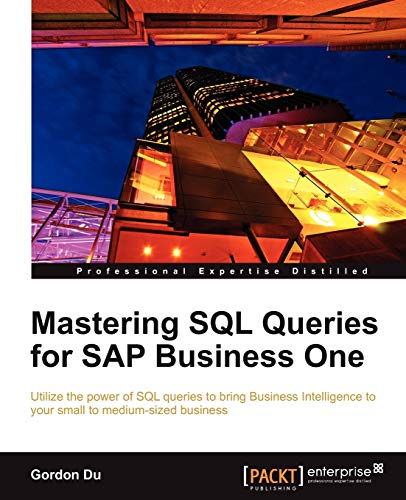 9781849682367: Mastering SQL Queries for SAP Business One