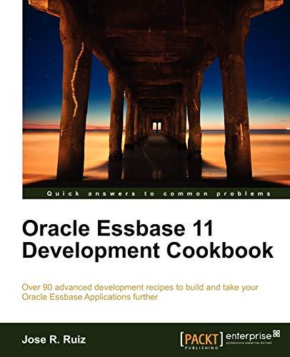Oracle Essbase 11 Development Cookbook: Over 90: Jose R. Ruiz