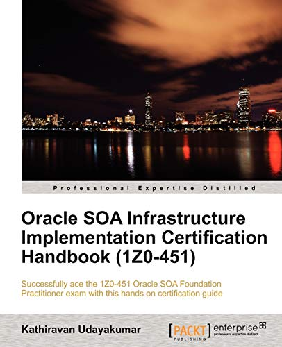 9781849683401: Oracle SOA Infrastructure Implementation Certification Handbook (1Z0-451)