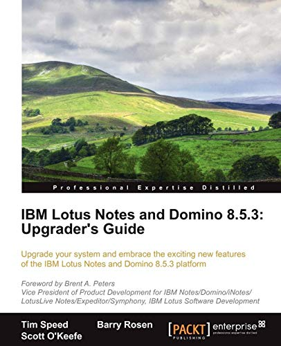 IBM Lotus Notes and Domino 8.5.3: Upgrader's Guide (Paperback): Tim Speed, Barry Max Rosen, ...