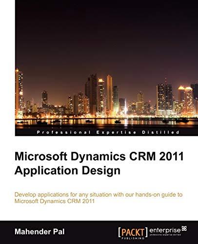 Microsoft Dynamics CRM 2011 Application Design (Paperback): Mahender Pal