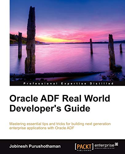 9781849684828: Oracle ADF Real World Developer's Guide