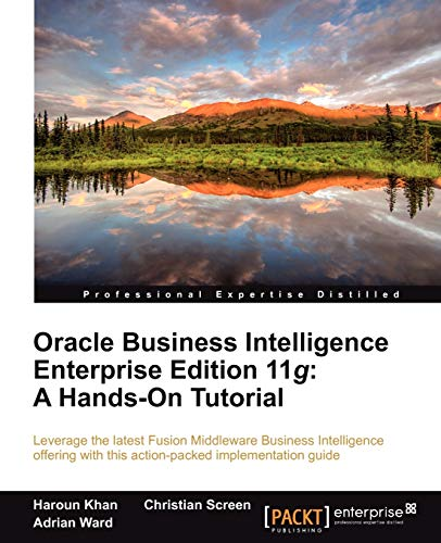 9781849685665: Oracle Business Intelligence Enterprise Edition 11g: A Hands-On Tutorial