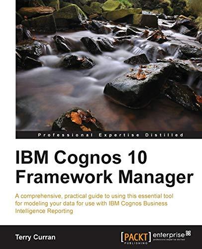 IBM Cognos 10 Framework Manager: Terry Curran