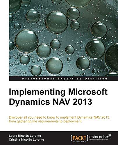 Implementing Microsoft Dynamics NAV 2013 (Paperback): Laura Nicolas Lorente, Cristina Nicolas ...