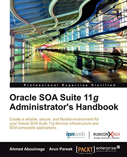 9781849686082: Oracle SOA Suite 11g Administrator's Handbook