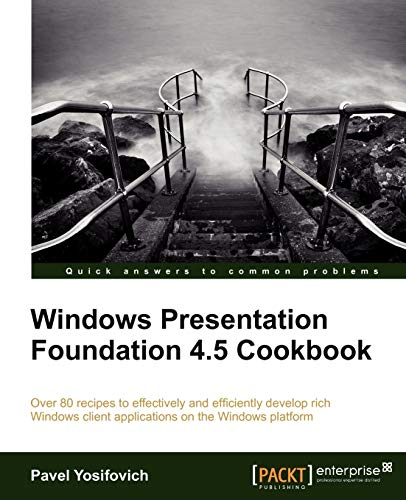 9781849686228: Windows Presentation Foundation 4.5 Cookbook