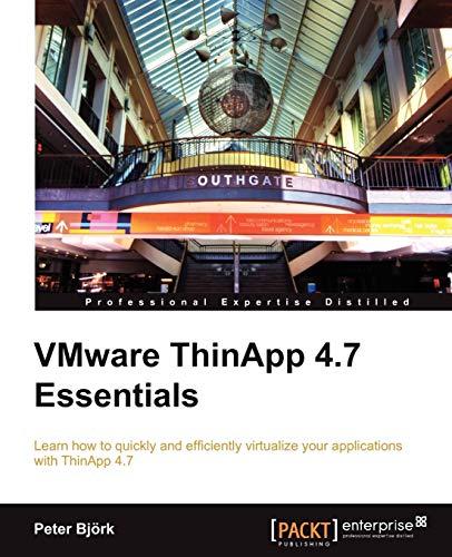 9781849686280: VMware ThinApp 4.7 Essentials