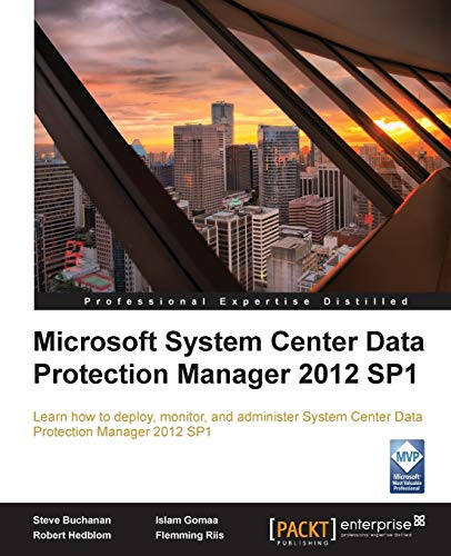 9781849686303: Microsoft System Center Data Protection Manager 2012 SP1