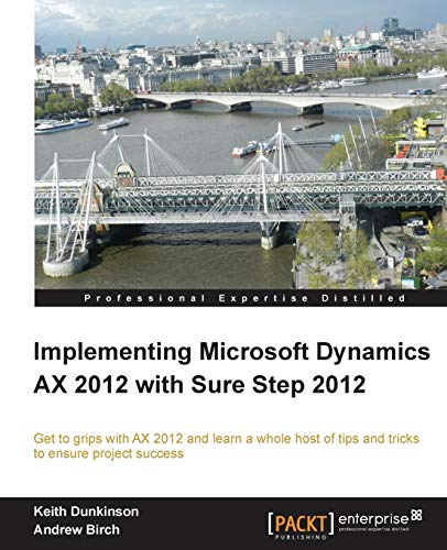 9781849687041: Implementing Microsoft Dynamics Ax 2012 with Sure Step 2012 (Real World Peachpit)