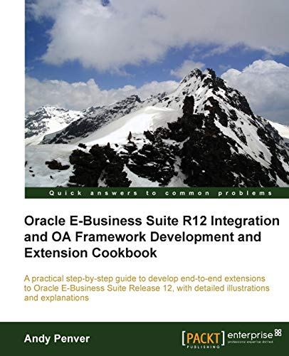 9781849687126: Oracle E-Business Suite R12 Integration and OA Framework Development and Extension Cookbook
