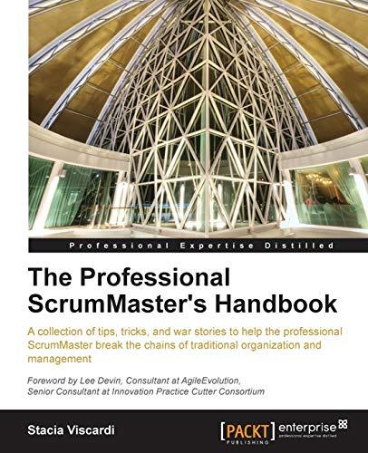 9781849688024: The Professional Scrum Master's Handbook (Professional Expertise Distilled)