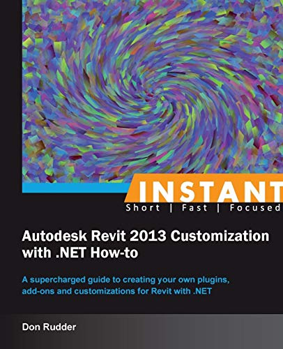 9781849688420: Instant Autodesk Revit 2013 Customization with .NET How-to