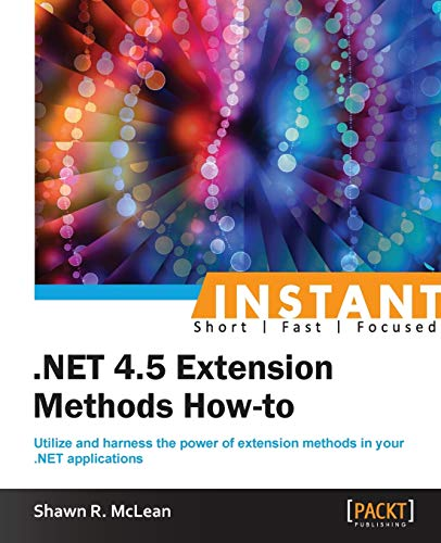 9781849688567: Instant .NET 4.5 Extension Methods How-to