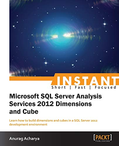 9781849688727: Instant Microsoft SQL ServerAnalysis Services 2012 Dimensions and Cube