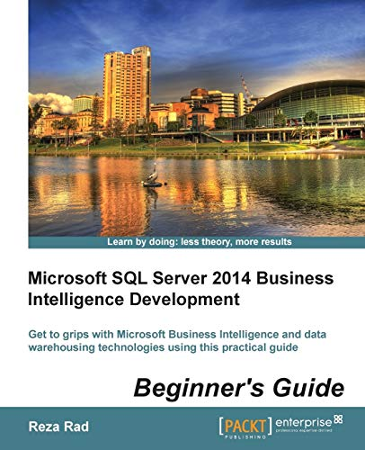9781849688888: Microsoft SQL Server 2014 Business Intelligence Development Beginner's Guide