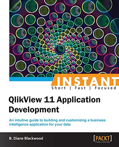 9781849689649: Instant QlikView 11 Application Development