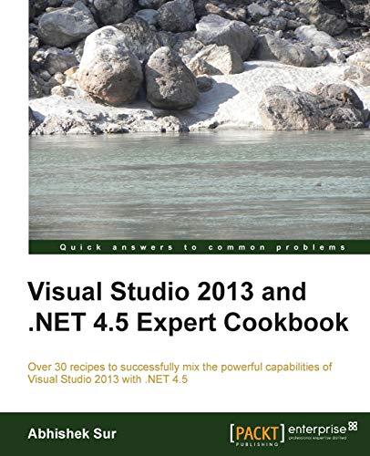 9781849689724: Visual Studio 2013 and .NET 4.5 Expert Cookbook
