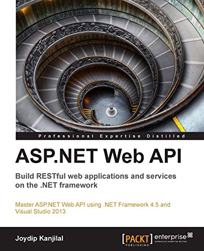 9781849689748: ASP.Net Web API: Build Restful Web Applications and Services on the .Net Framework
