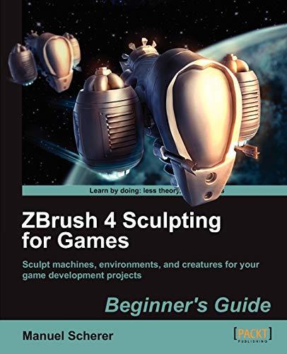 9781849690805: ZBrush 4 Sculpting for Games: Beginner's Guide