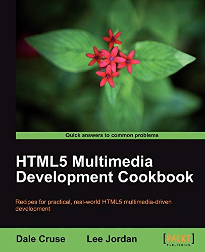 HTML5 Multimedia Development Cookbook (1849691045) by Dale Cruse; Lee Jordan