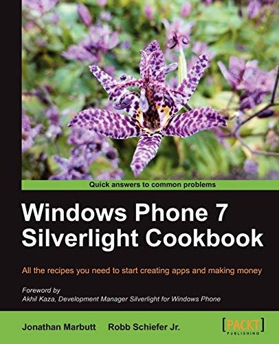 Windows Phone 7 Silverlight Cookbook: Jonathan Marbutt