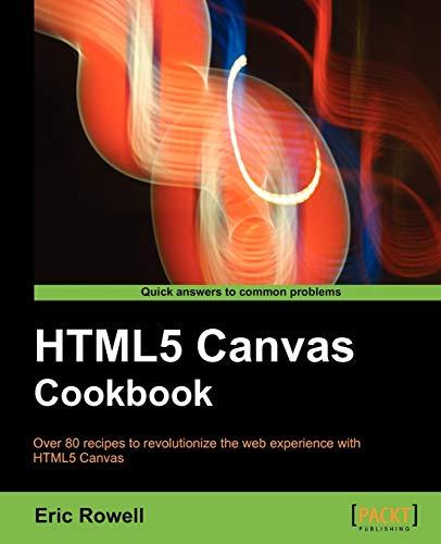 HTML5 Canvas Cookbook: Rowell, Eric