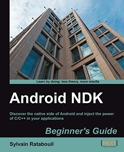 9781849691529: Android Ndk Beginner's Guide