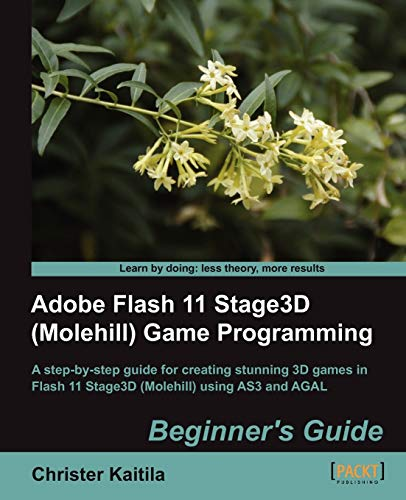 9781849691680: Adobe Flash 11 Stage3D (Molehill) Game Programming Beginner's Guide