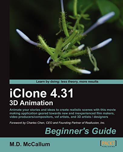 9781849691789: iClone 4.31 3D Animation Beginner's Guide