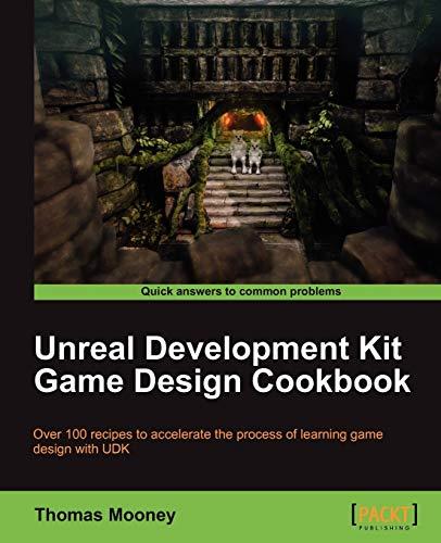 9781849691802: Unreal Development Kit Game Design Cookbook
