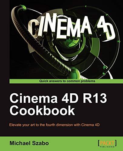 9781849691864: Cinema 4D R13 Cookbook