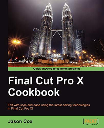 9781849692960: Final Cut Pro X Cookbook