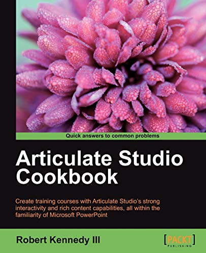9781849693080: Articulate Studio Cookbook