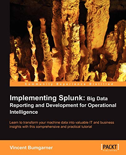 9781849693288: Implementing Splunk: Big Data Reporting and Development for Operational Intelligence