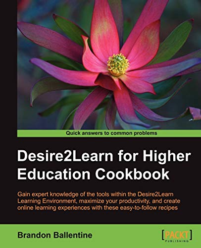 9781849693448: Desire2Learn for Higher Education Cookbook