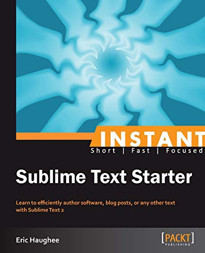 9781849693929: Instant Sublime Text Starter