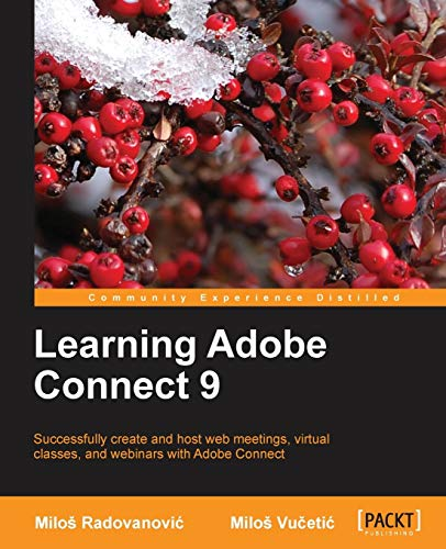 Learning Adobe Connect 9: Milo? Vucetic; Milo? Radovanovic