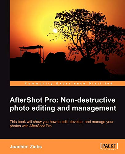 9781849694667: Aftershot Pro: Non-Destructive Photo Editing and Management