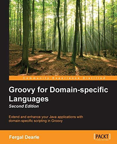 9781849695404: Groovy for Domain-Specific Languages - Second Edition