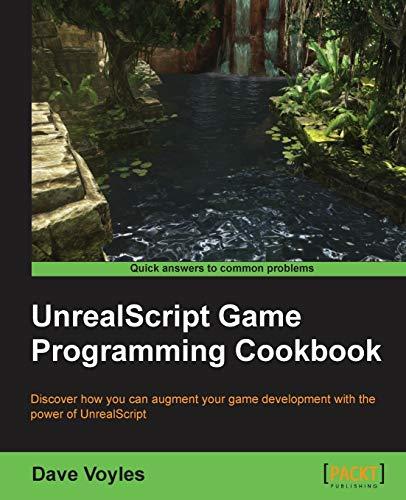 9781849695565: UnrealScript Game Programming Cookbook