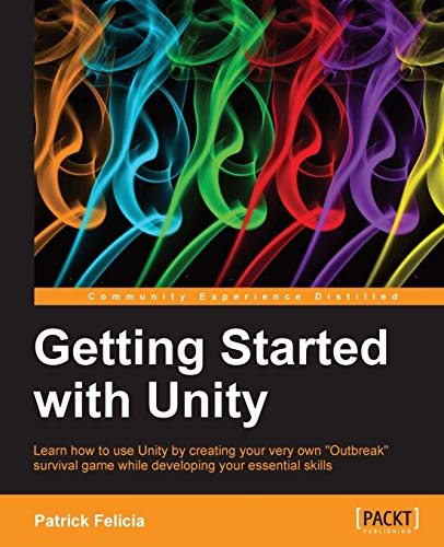 Getting Started with Unity: Patrick Felicia