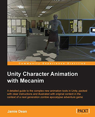 Unity 4 Character Animation with Mecanim: Jamie Dean