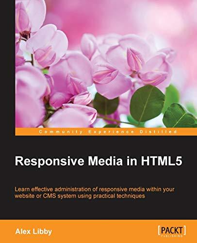 Responsive Media in HTML5 (Paperback): Alex Libby