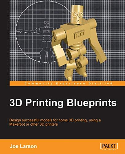 9781849697088: 3D Printing Blueprints