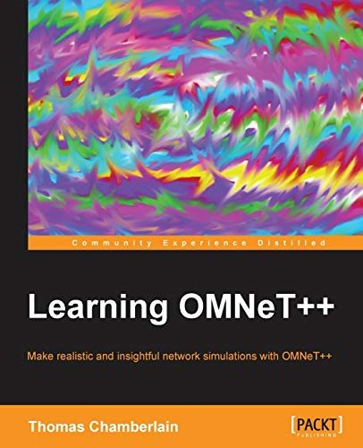 Learning OMNeT++: Chamberlain, Thomas