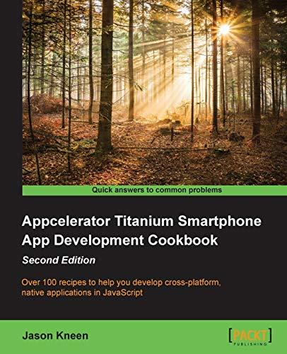 9781849697705: Appcelerator Titanium Smartphone App Development Cookbook Second Edition