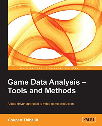 9781849697903: Game Data Analysis - Tools and Methods